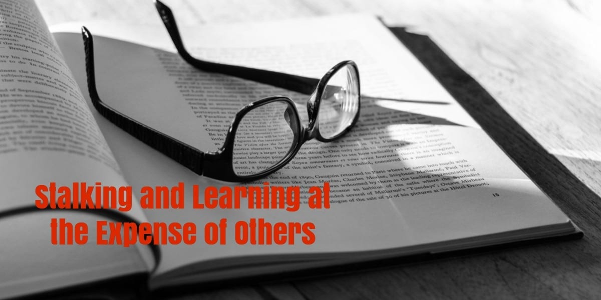Stalking and Learning at the Expense of Others